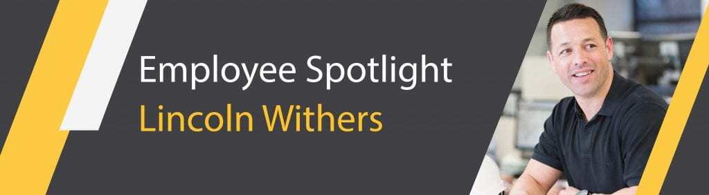 Employee Spotlight - Lincoln Withers